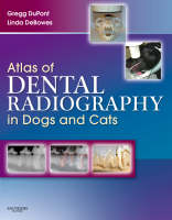 Atlas of Dental Radiography in Dogs and Cats by Gregg A. DuPont, Linda J. DeBowes