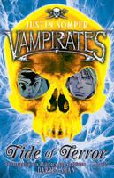 Vampirates: Tide of Terror by Justin Somper