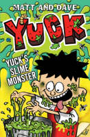 Yuck's Slime Monster by Matt And Dave