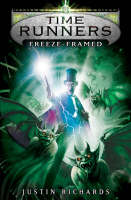 Cover for Time Runners: Freeze Framed by Justin Richards