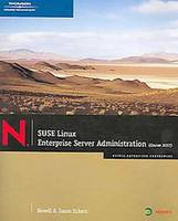 SUSE Linux Enterprise Server Administration Course 3037 by Jason W. Eckert, taff Novell Systems Research Department