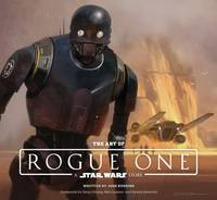 The Art of Rogue One A Star Wars Story by Lucasfilm Ltd