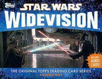 Star Wars Widevision: The Original Topps Trading Card Series by The Topps Company, Gary Gerani, Stephen J. Sansweet