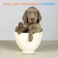 William Wegman Puppies 2018 Wall Calendar by William Wegman, William Wegman