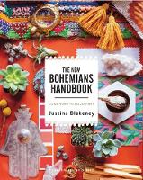 The New Bohemians Handbook Come Home to Good Vibes by Justina Blakeney