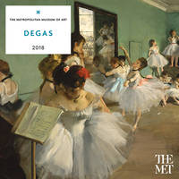 Degas 2018 Wall Calendar by The Metropolitan Museum of Art