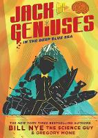 In the Deep Blue Sea Jack and the Geniuses Book #2 by Bill Nye, Gregory Mone