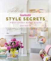 House Beautiful Style Secrets What Every Room Needs by Sophie Donelson