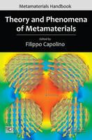 Theory and Phenomena of Metamaterials by Filippo (University of California, Irvine) Capolino