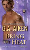 Bring The Heat by G. A. Aiken
