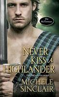 Never Kiss a Highlander by Michele Sinclair