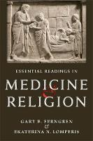 Essential Readings in Medicine and Religion by Gary B. Ferngren, Ekaterina N. Lomperis