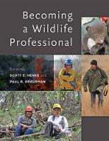 Becoming a Wildlife Professional by Scott E. Henke