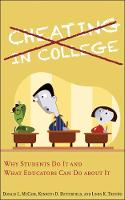 Cheating in College Why Students Do It and What Educators Can Do about It by Donald L. (Rutgers Business School) McCabe, Kenneth D. (Washington State University) Butterfield, Linda Klebe (Disting Trevino