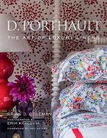 D. Porthault The Art of Luxury Linens by Brian Coleman