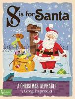 S is for Santa A Christmas Alphab by Greg Paprocki