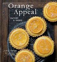 Orange Appeal Savory and Sweet by Jamie Schler Dagneaux
