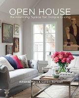 Open House Reinventing Space for Simple Living by Amanda Pays