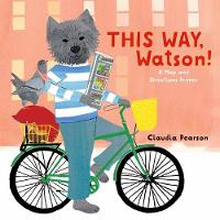 This Way, Watson! A Directions Primer by Claudia Pearson