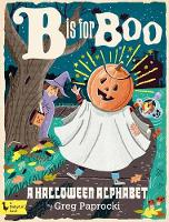 B is for Boo A Halloween Alphabet by Greg Paprocki