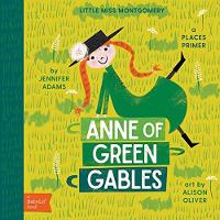 Little Miss Montgomery Anne of Green Gables by Jennifer Adams, Jennifer Adams, Alison Oliver