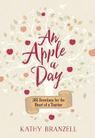 Apple a Day, An: 365 Days of Encouragement for Educators by Kathy Branzell