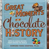 Great Moments In Chocolate History by Howard-Yana, PhD. Shapiro