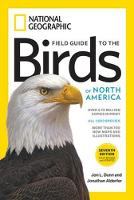 National Geographic Field Guide To The Birds Of North America, 7th Edition by Jon L. Dunn