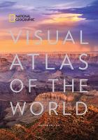 National Geographic Visual Atlas Of The World, 2nd Edition Fully Revised and Updated by National Geographic