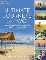 Ultimate Journeys For Two Extraordinary Destinations on Every Continent by Mike Howard, Anne Howard