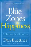 The Blue Zones of Happiness: Secrets of the World's Happiest Places by Dan Buettner