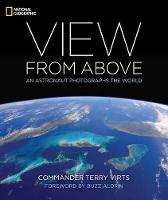 View From Above An Astronaut Photographs the World by Terry Virts