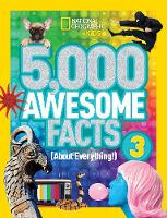 5,000 Awesome Facts 3 (About Everything!) by National Geographic Kids