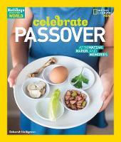 Holidays Around the World: Celebrate Passover With Matzah, Maror, and Memories by Deborah Heiligman