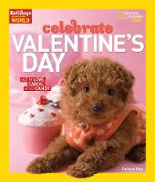 Holidays Around the World: Celebrate Valentine's Day With Love, Cards, and Candy by Carolyn Otto
