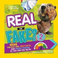 Real or Fake? 2 More Far-out Fibs, Fishy Facts, and Phony Photos to Test for the Truth by Emily Krieger
