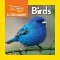 National Geographic Kids Look and Learn: Birds by National Geographic Kids