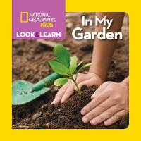 National Geographic Kids Look and Learn: In My Garden by Ruth Musgrave