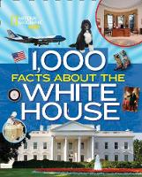 1,000 Facts About The Whitehouse by Sarah Wassner Flynn