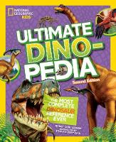 National geographic Kids Ultimate Dinosaur Dinopedia, 2nd Edition by Don Lessem