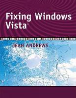 Fixing Windows Vista by Jean Andrews