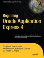 Beginning Oracle Application Express 4 by Doug Gault, Karen Cannell, Patrick Cimolini, Martin D'Souza