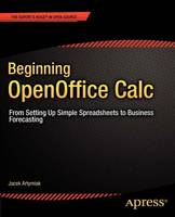 Beginning Open Office Calc From Setting Up Simple Spreadsheets to Business Forecasting by Jacek Artyiak