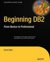 Beginning DB2 From Novice to Professional by Grant Allen