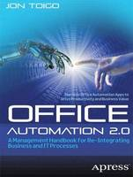Office Automation 2.0 A Management Handbook for Re-Integrating Business and IT Processes by Jon Toigo