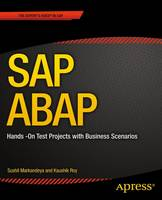 SAP ABAP Hands-On Test Projects with Business Scenarios by Sushil Markandeya, Dr. Kaushik Roy