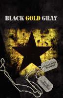 Black Gold Gray by Richard David Rosenblatt, George Michael Crall