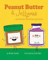 Peanut Butter & Jellyous ...sometimes friendships get sticky by Michael Genhart