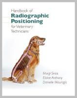 Handbook of Radiographic Positioning for Veterinary Technicians by Margi, EdD, MS, RVT, LAT Sirois, Elaine Anthony