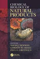 Chemical Biology of Natural Products by David J. (National Cancer Institute, Frederick, Maryland, USA) Newman